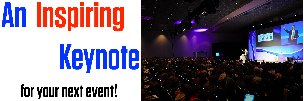 An Inspiring Keynote for your next event!