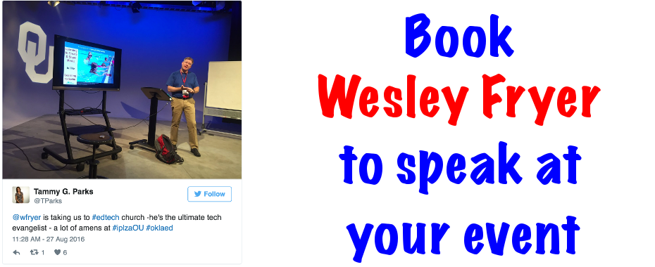 Book Wesley Fryer to Speak at Your Event