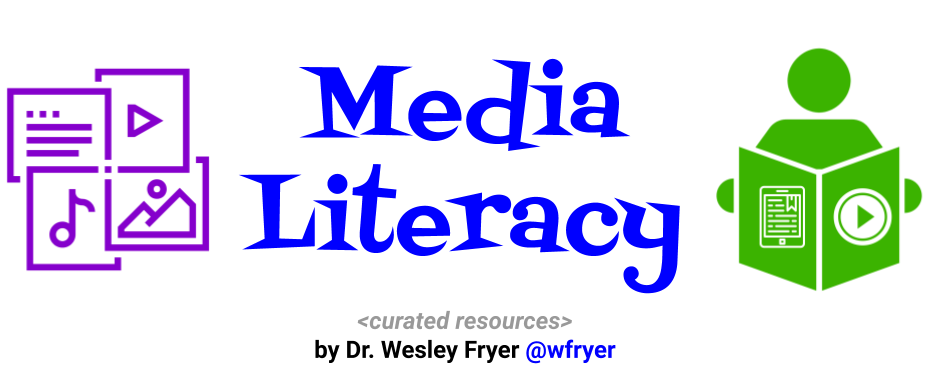 Media Literacy Resources by Wes Fryer