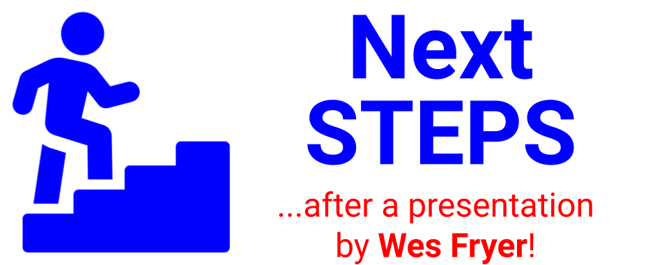 Next Steps After a Wes Fryer Presentation